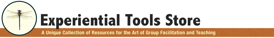 Experiential Tools Store, A unique collection of resources for the art of group facilitation and teaching