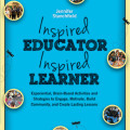 Inspired Educator Inspired Learner by Jen Stanchfield